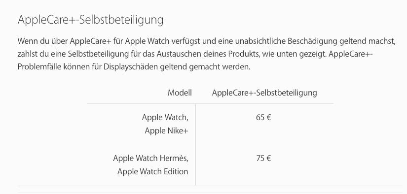 Selbst mit der Apple Versicherung muss man bei einem Schaden noch eine Selbstbeteiligung zahlen. Mit 65 Euro ist dies beim normalen Watch Modell auch nicht gerade günstig (Quelle: Apple.com).