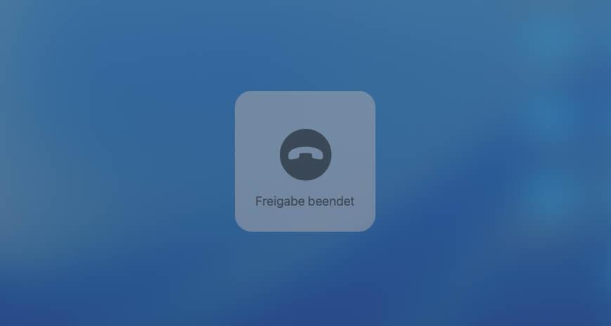 Schließt man die Bildschirmfreigabe am Mac, erhält der verbundene Benutzer diese Meldung.