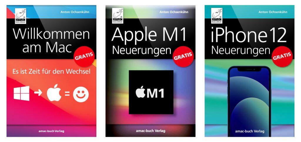 Neu im Gratis-Sortiment vom amac-Buch Verlag: diese drei eBooks von Anton Ochsenkühn zu den Themen Windows-zu-macOS-Wechsel, M1 Macs und iPhone 12.
