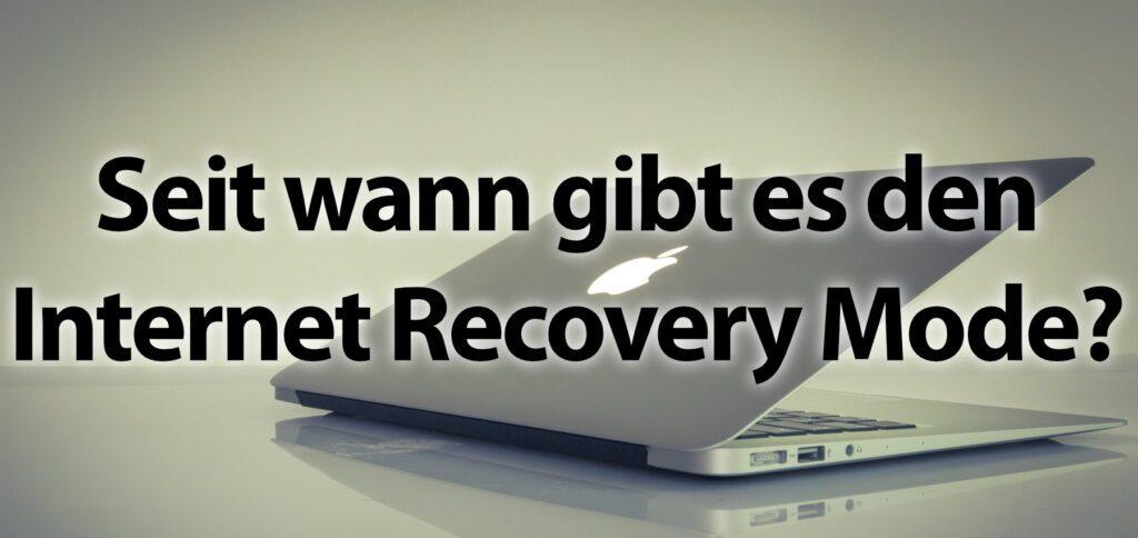 Seit wann gibt es den Internet Recovery Mode am Apple Mac? Und wie können ältere Macs mit dem Internet-Wiederherstellungsmodus kompatibel gemacht werden? Hier bekommt ihr Antworten auf diese und weitere Fragen.