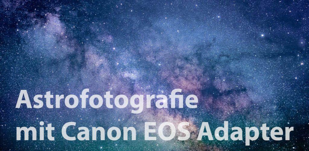 Wenn man den richtigen Adapter für seine Canon EOS Kamera hat, kann man tolle Astrofots erstellen (Bild: Pexels/Pixabay).