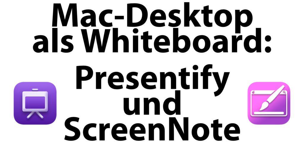 Während der Präsentation, Bildschirmübertragung oder dem Vortrag auf dem Mac-Desktop malen: Presentify und ScreenNote helfen beim Hervorheben, Zeichnen und Schreiben auf der aktuellen Anzeige.