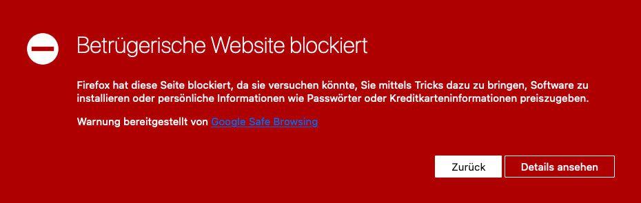 Google Safe Browsing hat die Webseite schon als bösartig und betrügerisch eingestuft und so wird sie in den gängigen Browsern bereits geblockt.
