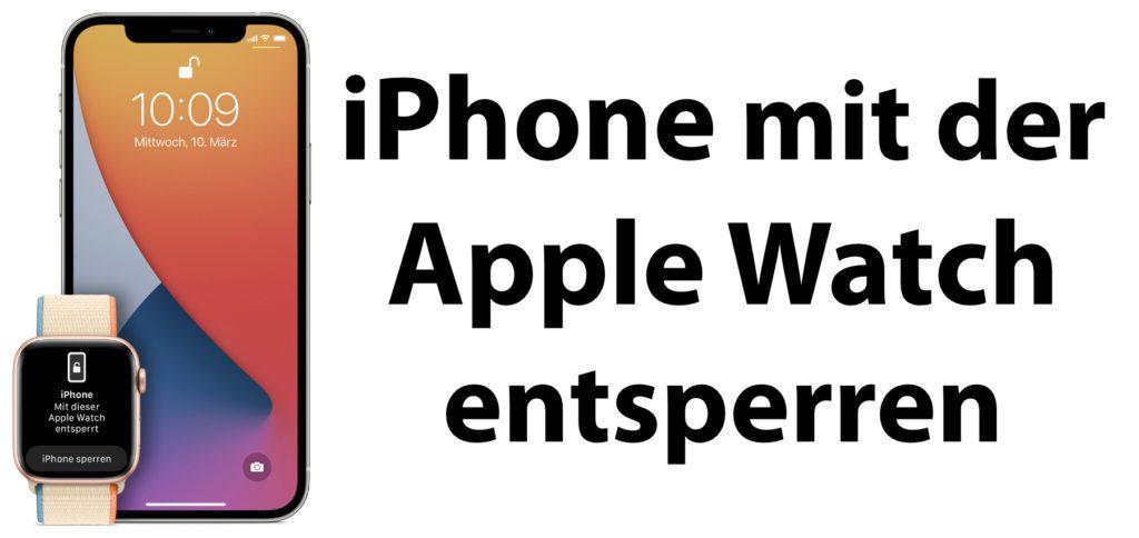 Das iPhone mit der Apple Watch entsperren – Hier findet ihr die Voraussetzungen, die Einstellungen und das Vorgehen für die Face ID Alternative beim Tragen einer Gesichtsmaske / Mund-Nase-Bedeckung.
