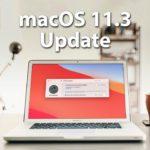 macOS Big Sur 11.3 Update verfügbar – das solltest du dazu wissen