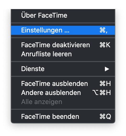 Öffnet die FaceTime App und über die Menüleiste die Einstellungen des Programms.