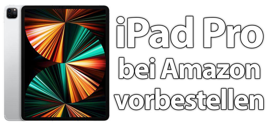 Die neuen iPad Pro Modelle von Apple könnt ihr bei Amazon vorbestellen und am Launch-Tag, dem 27. Mai 2021, geliefert bekommen. Hier findet ihr alle Details zu den aktuellen Angeboten.