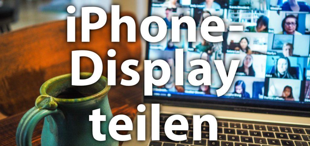 Screensharing an iPhone und iPad mit Zoom und TeamViewer: Anleitung zum iPhone Bildschirm teilen über Bildschirmaufnahme-Funktion, Apps und die Verbindung zum Mac / PC.