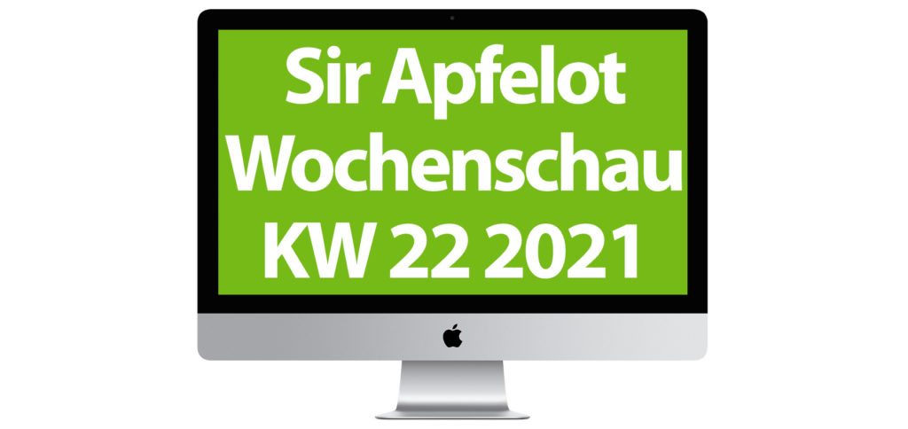 In the Sir Apfelot Wochenschau for calendar week 22 of the year 2021 there is, among other things, this: Update for OBS Studio and AirTags, Google now warns of earthquakes across the board, rumors about MacBook Pro and Nintendo Switch Pro and a lot more.