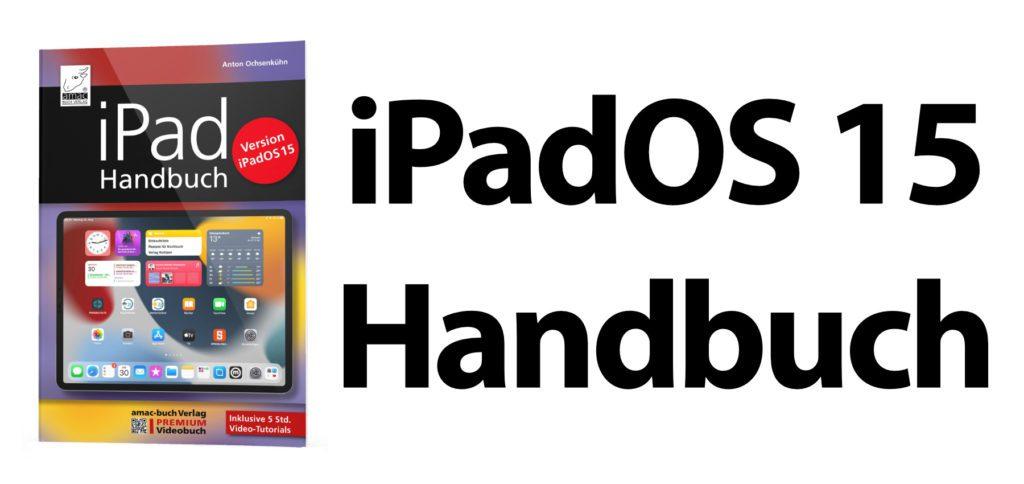 Das neue iPad Handbuch mit Bezug auf das neue Betriebssystem iPadOS 15 von Anton Ochsenkühn könnt ihr ab heute kaufen. Auf der Amazon-Produktseite gibt es die Taschenbuch- und die Kindle-Version. 2021