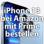 iPhone 13 bei Amazon kaufen und direkt zum Release erhalten