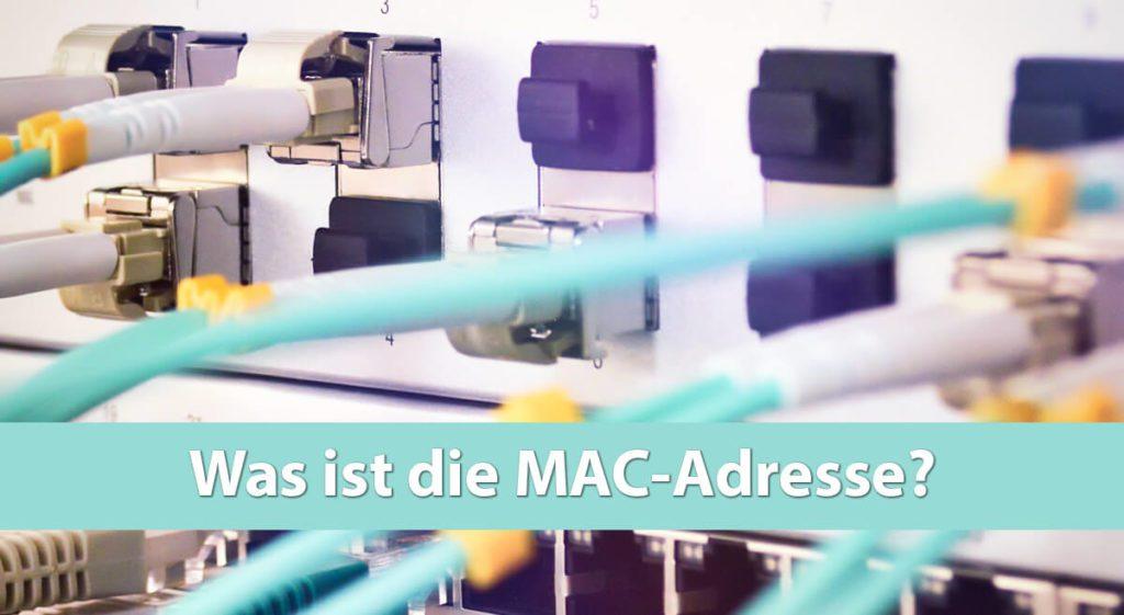 Was ist eine MAC-Adresse? Und welche Funktion hat sie in meinem Netzwerk? Alle Antworten hier im Beitrag.